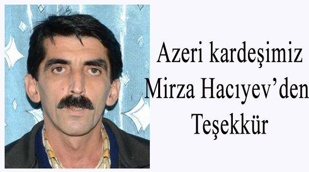 Azeri Kardeşimiz yazar Mirza Hacıyev'den teşekkür