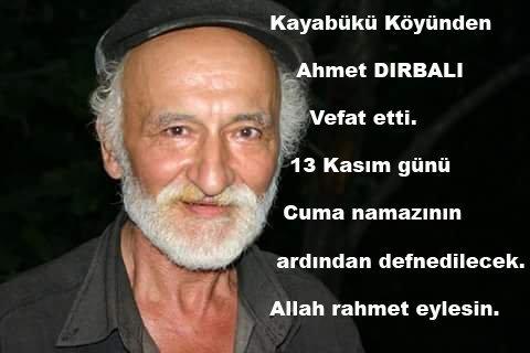 Kayabükü Köyü'nden Ahmet DIRBALI vefat etti