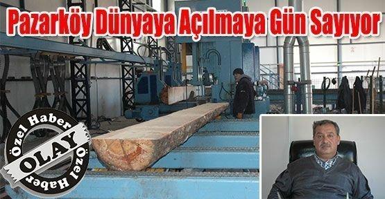 Pazarköy Dünyaya Açılmaya Gün Sayıyor