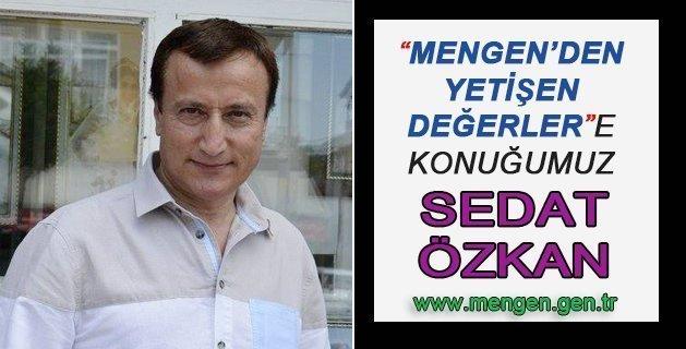 """Özel Haber – """"Mengen'den Yetişen Değerler"""" – Sedat Özkan"""