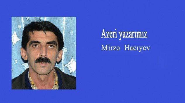 Mirzə Hacıyev BİR  QƏZƏLDƏ  YATAN  SİRR   -1-