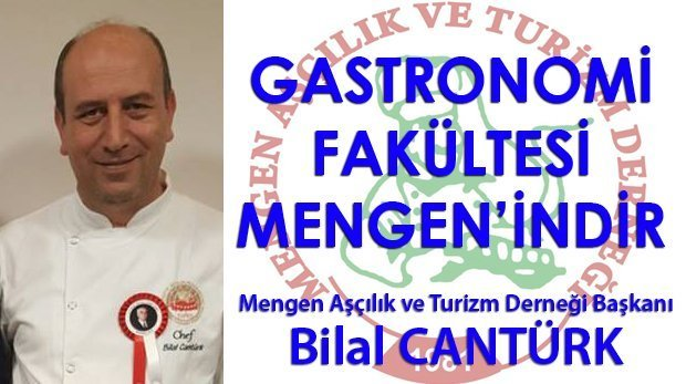 Gastronomi Fakültesi MENGEN'indir – Bilal CANTÜRK