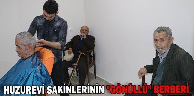 """HUZUREVİ SAKİNLERİNİN """"GÖNÜLLÜ"""" BERBERİ"""