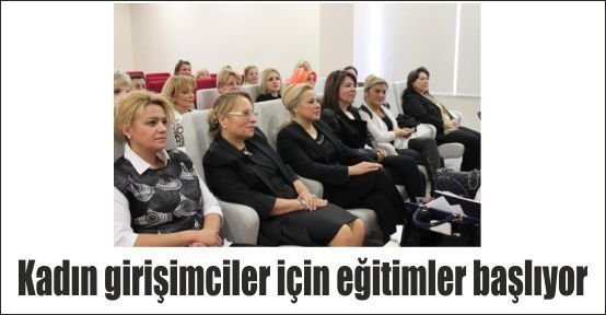 Kadın Girişimciler İçin Eğitimler Başlıyor