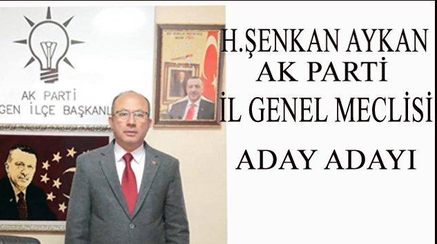 H Şenkan Aykan AK Parti İl Genel Meclisi A.Adaylığını Açıkladı