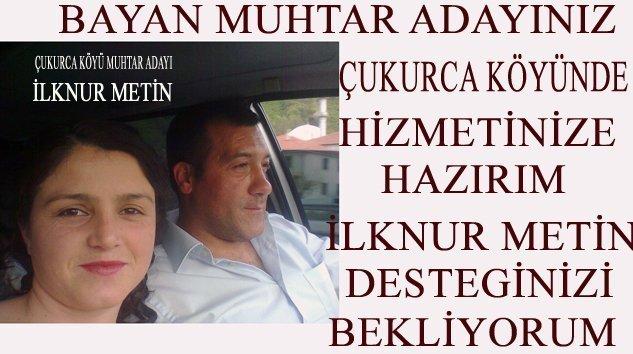 Çukurca Köyü Muhtar Adayı İlknur METİN