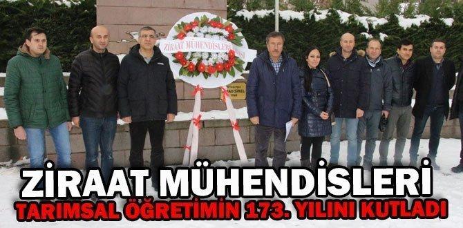 ZİRAAT MÜHENDİSLERİ TARIMSAL ÖĞRETİMİN 173. YILINI KUTLADI