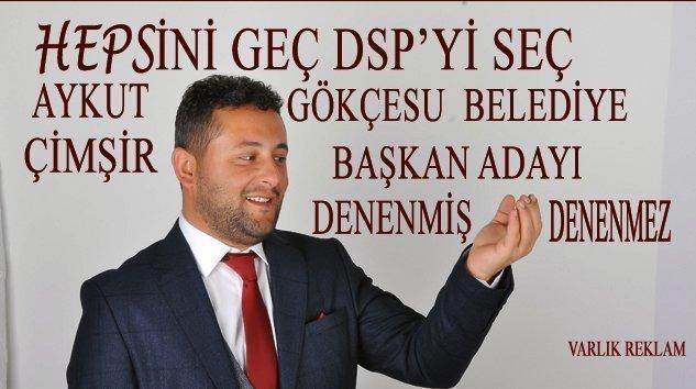 DSP Gökçesu Belediye Başkan Adayı Aykut ÇİMŞİR