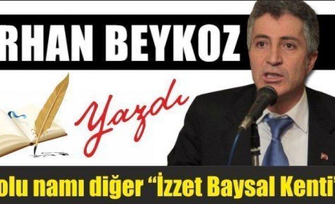 """Bolu namı diğer """"İzzet Baysal Kenti""""…"""