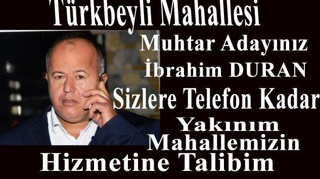 Türkbeyli Mahallesi Muhtar Adayı İbrahim DURAN
