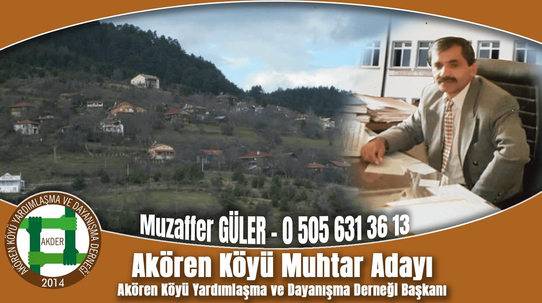 Akören Köyü Muhtar Adayı Muzaffer GÜLER