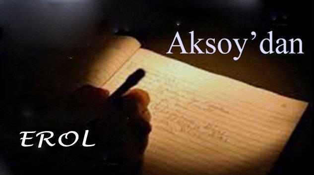 Aksoy'dan – EROL –