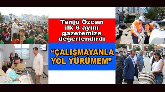 """TANJU ÖZCAN """"ÇALIŞMAYANLA YOL YÜRÜMEM"""""""