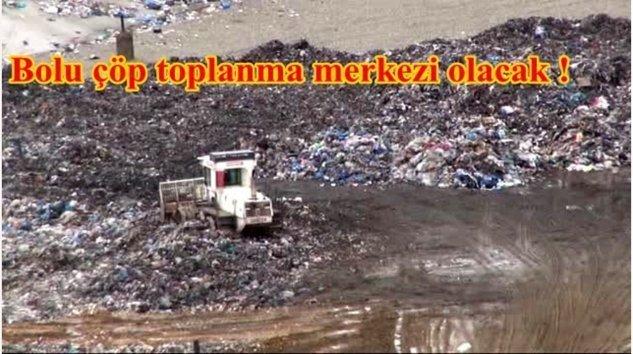 Çevre illerin çöpleri Bolu'ya gelecek !