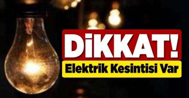5 ilçede elektrik kesintisi yapılacak