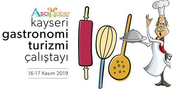 Kayseri Gastronomi Turizmi Çalıştayı 16 Kasımda