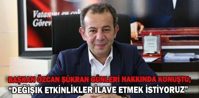 """""""DEĞİŞİK ETKİNLİKLER İLAVE ETMEK İSTİYORUZ"""""""