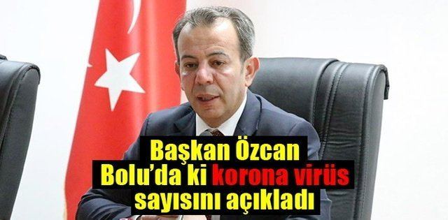 Başkan Özcan Bolu'daki korona virüs vakasını açıkladı
