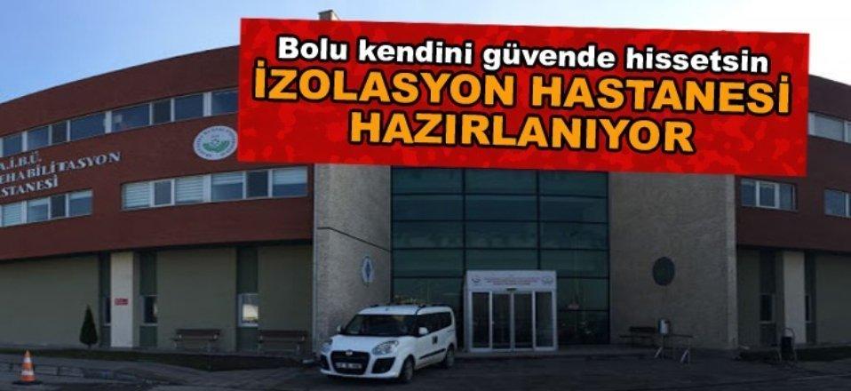 İZOLASYON HASTANESİ HAZIRLANIYOR